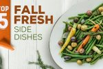 TOP 5 – Fall Fresh Side Dishes